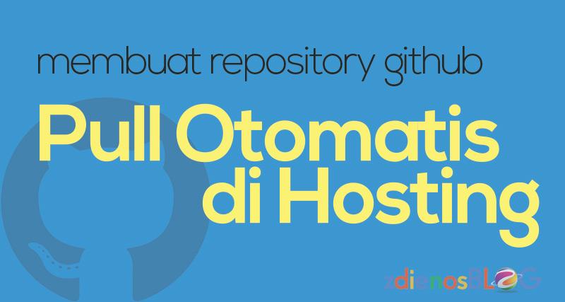 Membuat Repository Github Pull Otomatis di Hosting