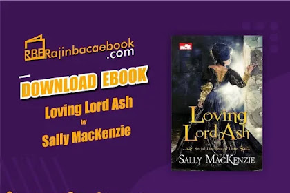 Download Novel Loving Lord Ash by Sally MacKenzie Pdf