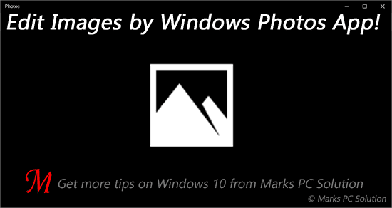 Edit Images by Windows 10 Photos App