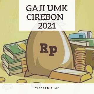 GAJI UMR CIREBON 2021