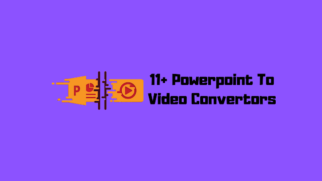 The 11 Best PPT To Video Convertors