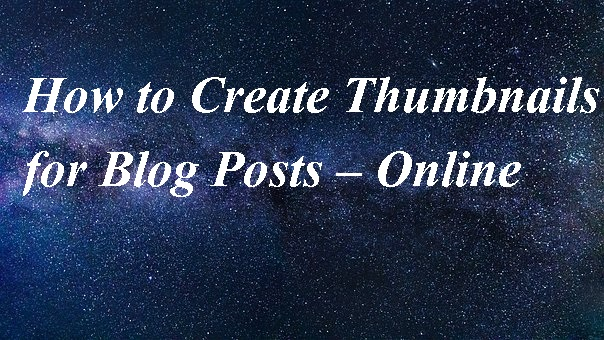 How to Create Thumbnails for Blog Posts – Online