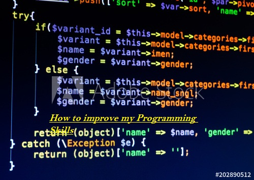 How to improve my Programming Skills