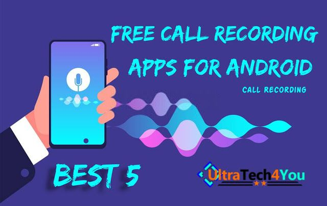 Best 5 Free Call Recording Apps For Android, best call recording apps for android, call recording apps for android, call recording apps in android #UltraTech4You