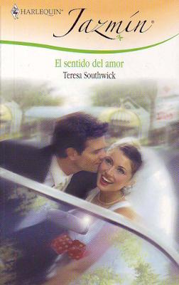 Teresa Southwick - El Sentido Del Amor