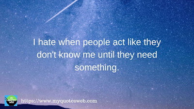 I hate when people act like they | quotes for instagram