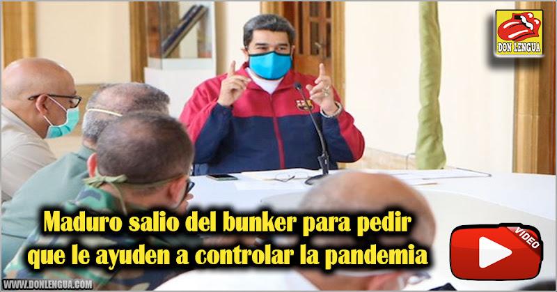 Maduro salio del bunker para pedir que le ayuden a controlar la pandemia