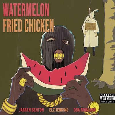 JARREN BENTON - WATERMELON FRIED CHICKEN