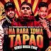 DJ PERNAMBUCO X MC NIACK X MC CL - NA RABA TOMA PAPÃO (REMIX BREGA FUNK) [DOWNLOAD MP3+VIDEOCLIPE]
