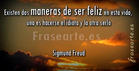 Frases Para Ser Feliz Frases Para Ser Feliz Sigmund Freud
