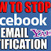 How to Stop Email Notifications From Facebook