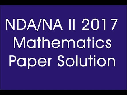 NDA 2 2017 MATHEMATICS PAPER SOLUTION PART 1  WITH CONCEPT BASED