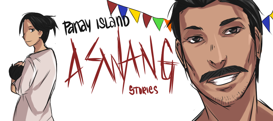 Panay Island Aswang Stories - Believe in what you want