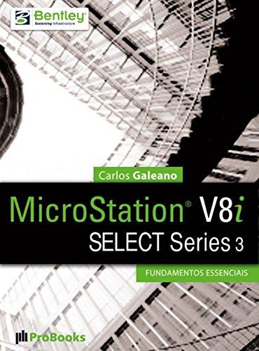 MicroStation V8i SELECT Series 3 – Fundamentos Essenciais