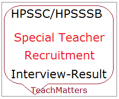 image : HPSSC/HPSSSB Special Teacher Interview Schedule & Result 2017 @ TeachMatters