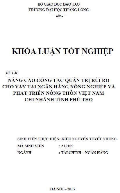 Nâng cao công tác quản trị rủi ro cho vay tại Ngân hàng Nông nghiệp và Phát triển Nông thôn Việt Nam Chi nhánh tỉnh Phú Thọ