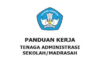 Buku Panduan Kerja Tenaga Administrasi Sekolah dan Madrasah Tahun 2017