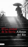 https://www.elbuhoentrelibros.com/2018/03/la-ciudad-de-la-lluvia-alfonso-del-rio.html