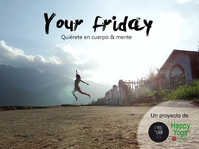 """Your Friday """"Quiérete en cuerpo y mente"""""""