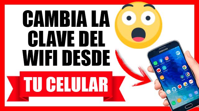 Como cambiar la contraseña de wifi desde tu celular