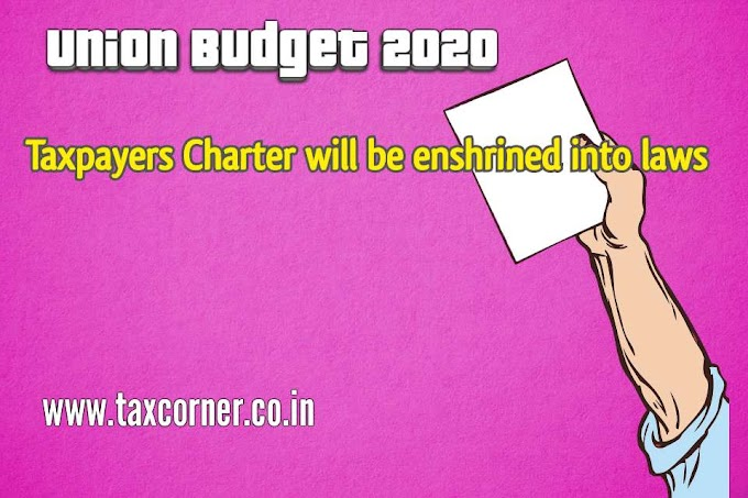 Taxpayers Charter will be enshrined into laws-Budget 2020
