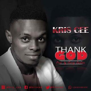 Music: Kris Cee – Thank God