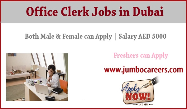 Dubai office clerk jobs for Indians, Gulf job opportunities with salary,