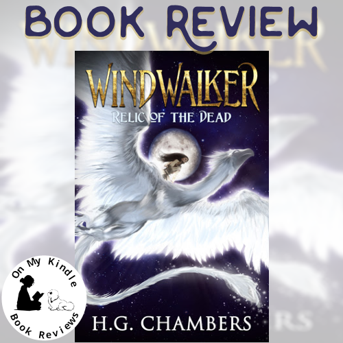 On My Kindle BR's review of WINDWALKER: RELIC OF THE DEAD by H.G. Chambers