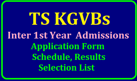 TS KGVBs Inter 1st Year Admissions 2019, Schedule,Selection List, Results Date/2019/05/ts-kgbvs-inter-1st-year-admissions-application-form-selection-list-results-download.html