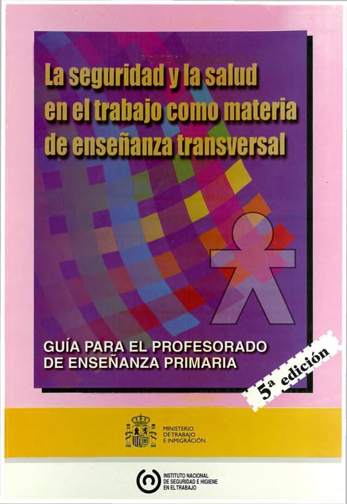 La seguridad y la salud en el trabajo como materia de enseñanza transversal, 5ta edición