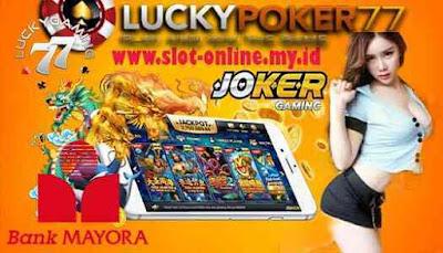 Slot Joker388 Deposit Pakai Bank Mayora 24 Jam