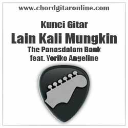 Chord Lain Kali Mungkin The Panasdalam Bank feat. Yoriko Angeline