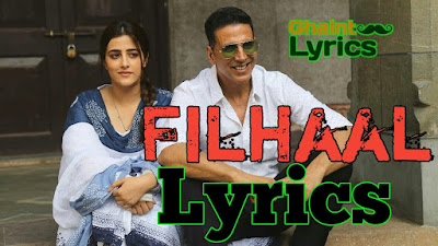 Filhaal Lyrics - B Praak ft Akshay Kumar Hindi Ghaintlyrics.com