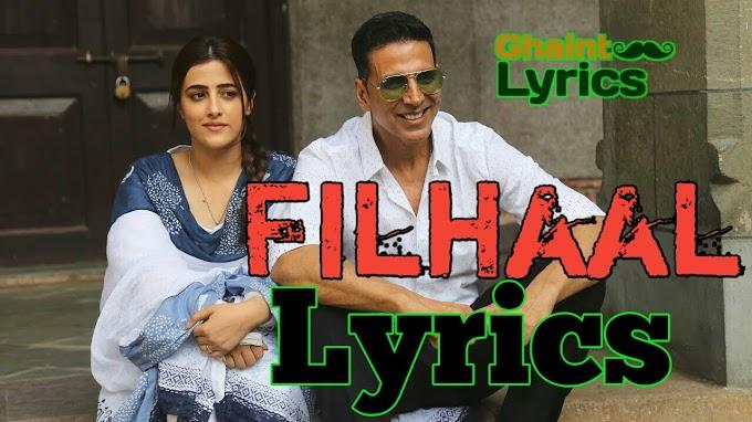 Filhaal Lyrics - B Praak ft Akshay Kumar Hindi