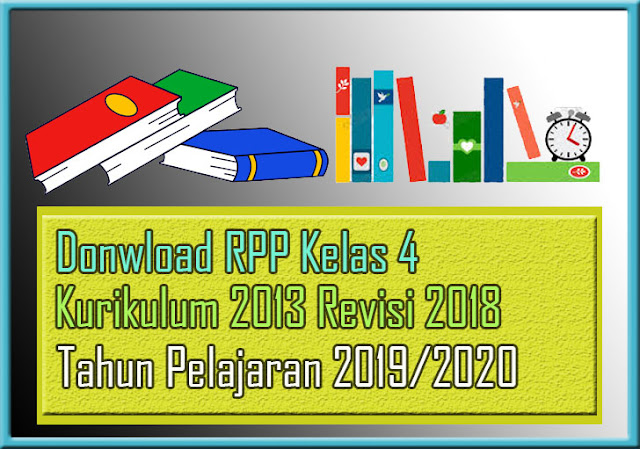 Download RPP K13 Kelas 4 SD Revisi Baru Tema Subtema Tapel 2019/2020