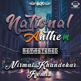 National Anthem - Nirmal Khandekar Remix