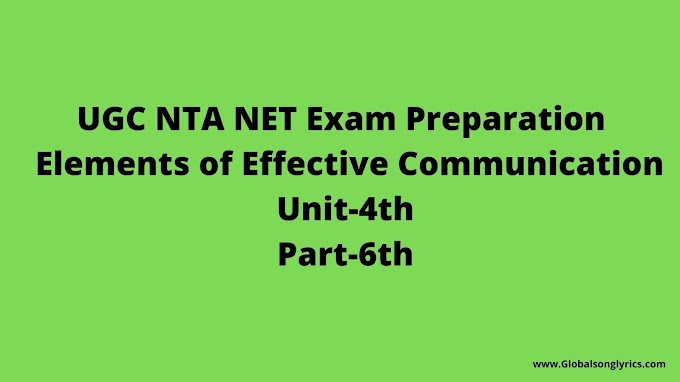 UGC NTA NET Exam Preparation | Elements of Effective Communication |Unit-4h |Part-6th|