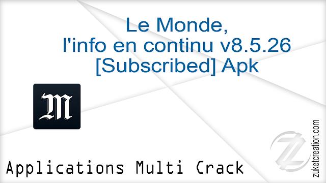 Le Monde, l'info en continu v8.5.26 [Subscribed] Apk  |  13.7 MB
