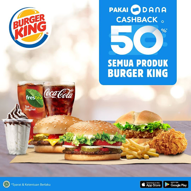 #BurgerKing - #Promo Cashback 50% Semua Produk Pakai DANA (s.d 13 Okt 2019)