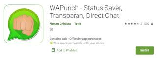 Instal aplikasi WA Punch di Google Playstore.