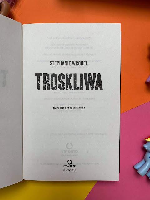 """""""Troskliwa"""" Stephanie Wrobel"""