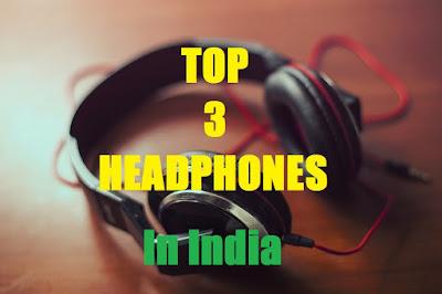 Top 3 Best Headphones in India