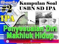 Kumpulan Soal USBN SD IPA 2019 tentang Penyesuaian Diri