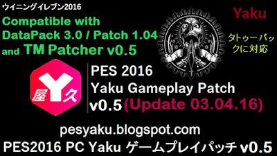PES 2016 Yaku Gamelay Patch v0.5 Update 03.04.16 by Yaku