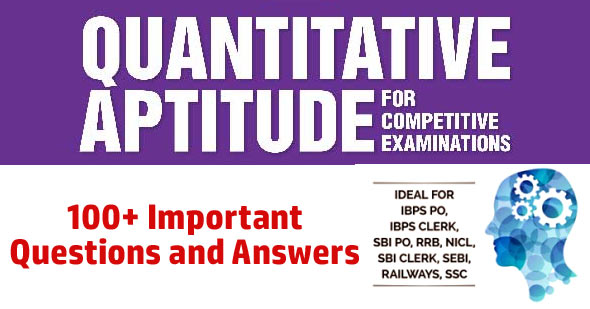 100+ Quantitative Aptitude Questions and Answers with Explanation