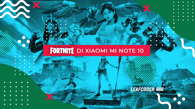 Bermain Fortnite di Xiaomi Mi Note 10