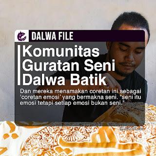 Komunitas Guratan Seni Dalwa Batik