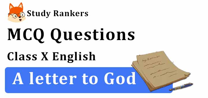 MCQ Questions for Class 10 Hindi: Ch 1 A Letter to God English
