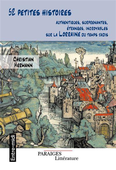 """A LIRE : """"52 petites histoires lorraines"""" de Christian Hermann"""