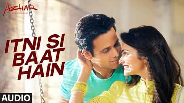 इतनी सी बात Itni Si Baat Hain Lyrics In Hindi - Azhar